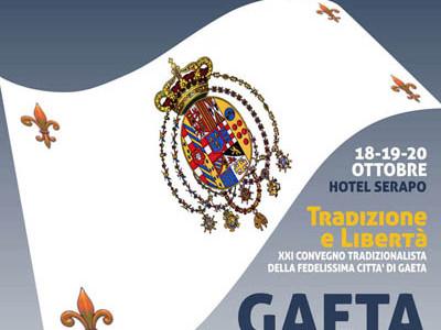 QUESTA TERRA NON SI TOCCA – Annuncio del XXI Convegno Tradizionalista della Fedelissima Città di Gaeta – Tradizione e Libertà – 18-19-20 ottobre 2013
