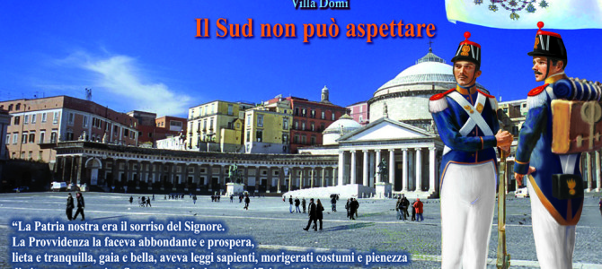 PRIMO CONVEGNO TRADIZIONALISTA DI NAPOLI CAPITALE – 28 ottobre 2017, Napoli, Villa Domi – IL SUD NON PUO' ASPETTARE