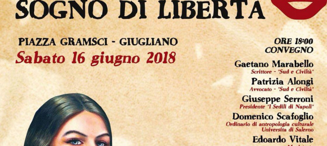 """Giugliano (NA), sabato 16 giugno 2018, Convegno """"Brigantaggio sogno di libertà"""" e concerti di musica popolare e brigantesca"""