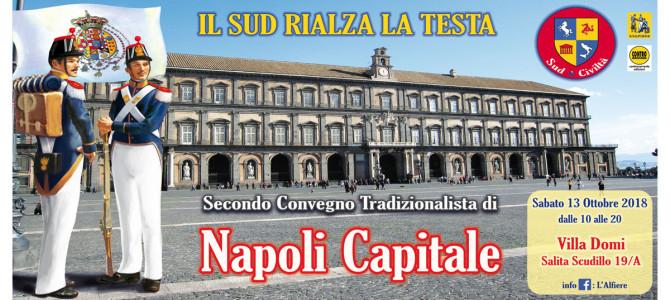 Secondo Convegno Tradizionalista di Napoli Capitale, Napoli, 13 ottobre 2018, ore 10-20, Villa Domi